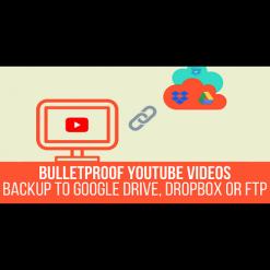 Bulletproof YouTube Videos v1.2.3 - Backup to Google Drive, Dropbox, OneDrive, Amazon S3, FTP
